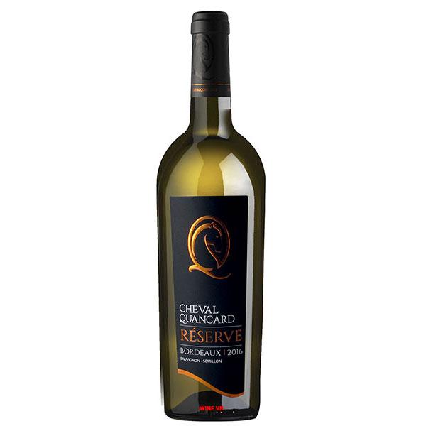 Rượu Vang Cheval Quancard Reserve Sauvignon Semillon