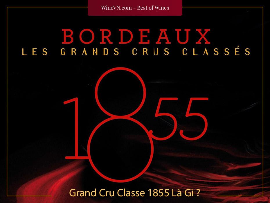 Grand Cru Classe 1855 Là Gì