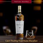 Cách Thưởng Thức Rượu Macallan